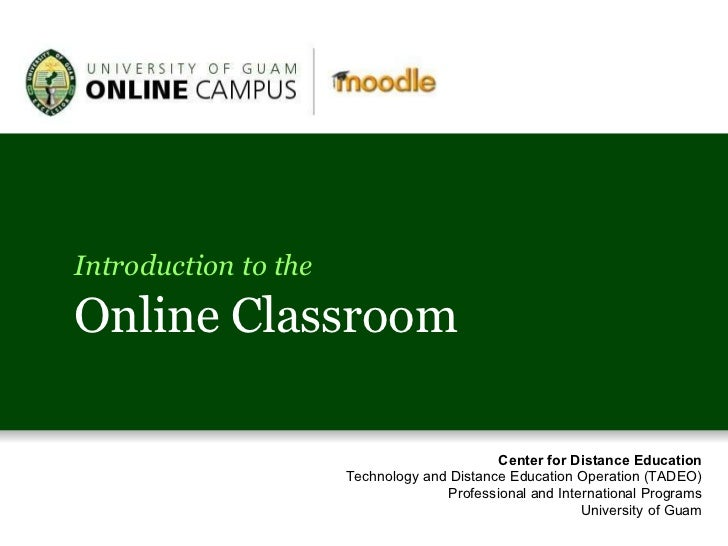 Introduction to the Online Classroom Center for Distance Education Technology and Distance Education Operation (TADEO) Pro...