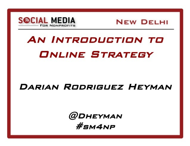 An Introduction to  Online StrategyDarian Rodriguez Heyman       @Dheyman        #sm4np