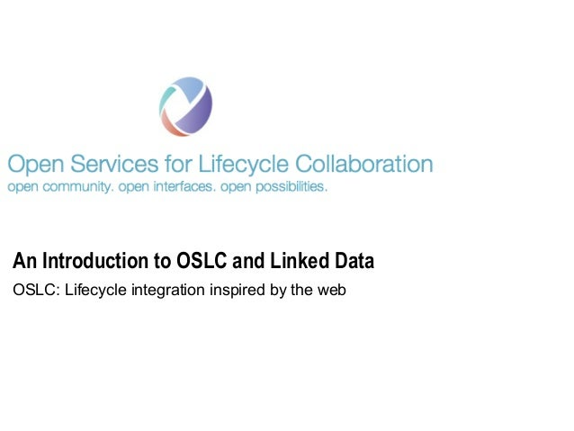 An Introduction to OSLC and Linked DataOSLC: Lifecycle integration inspired by the web