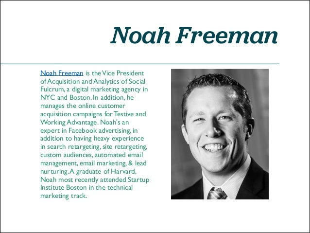 Noah Freeman Noah Freeman is the Vice President of Acquisition and Analytics of Social Fulcrum, a digital marketing agency...
