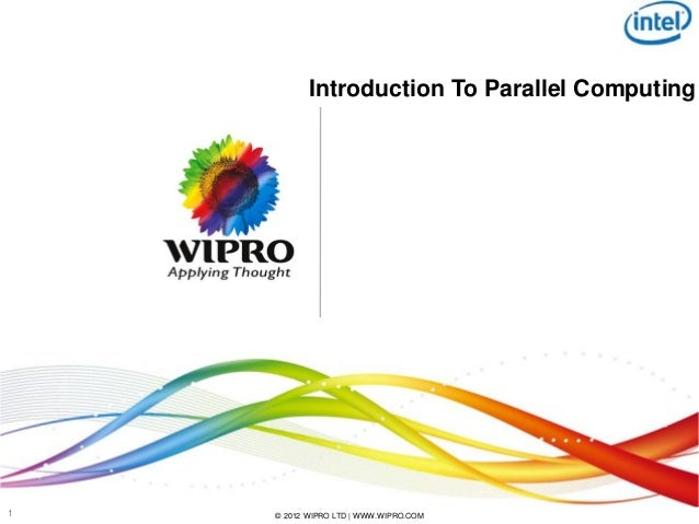 Introduction To Parallel Computing1   © 2012 WIPRO LTD | WWW.WIPRO.COM
