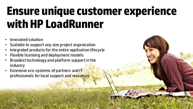 Ensure unique customer experiencewith HP LoadRunner• Innovated solution• Scalable to support any size project organization...