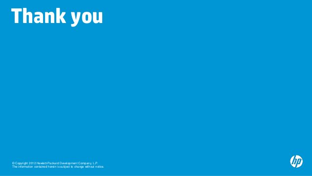 Thank you© Copyright 2012 Hewlett-Packard Development Company, L.P.The information contained herein is subject to change w...