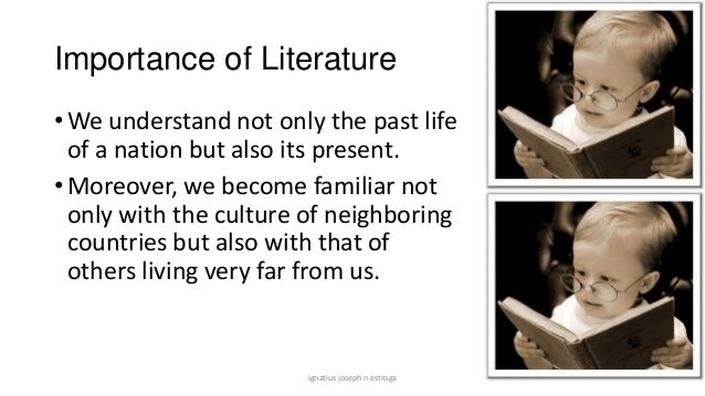 the importance of literature in my life As more and more education discussions focus on stem, english teacher jess burnquist reflects on the continued importance of literature and creativity in schools.