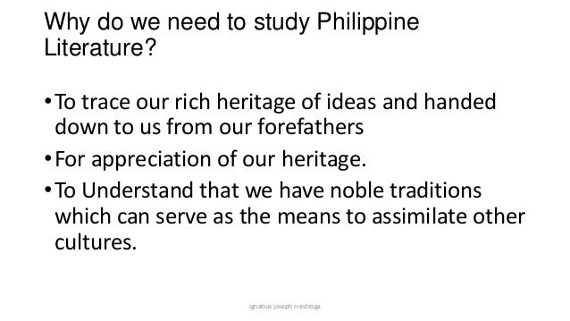 scope of philippine literature Philippine literature is the literature associated with the philippines and includes the legends of prehistory, and the colonial legacy of the philippines.