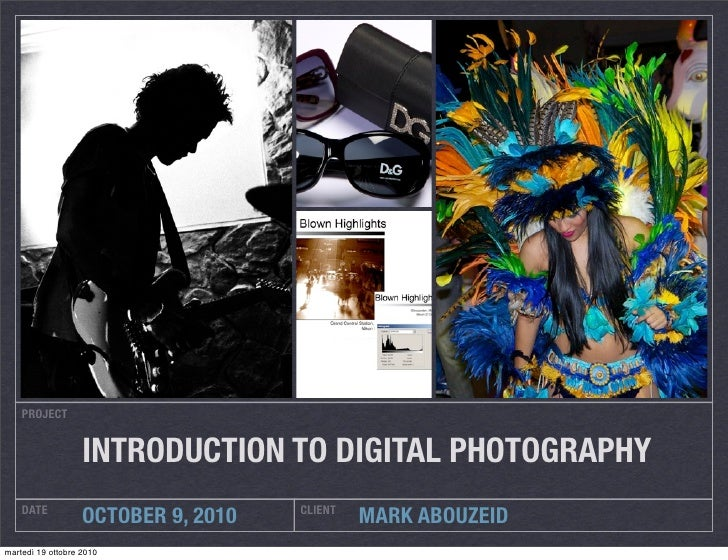 PROJECT                      INTRODUCTION TO DIGITAL PHOTOGRAPHY     DATE                             CLIENT              ...