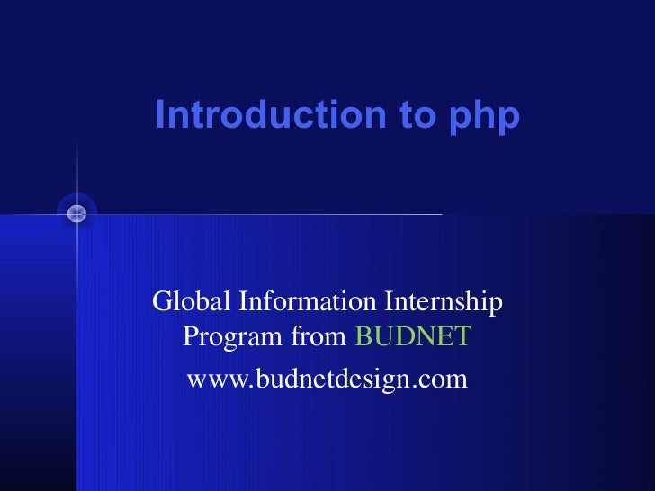 Introduction to phpGlobal Information Internship  Program from BUDNET  www.budnetdesign.com