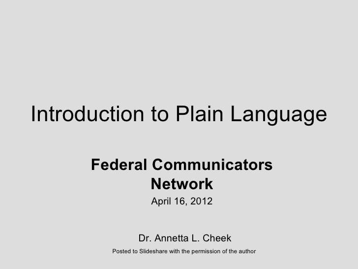 Introduction to Plain Language      Federal Communicators              Network                      April 16, 2012        ...