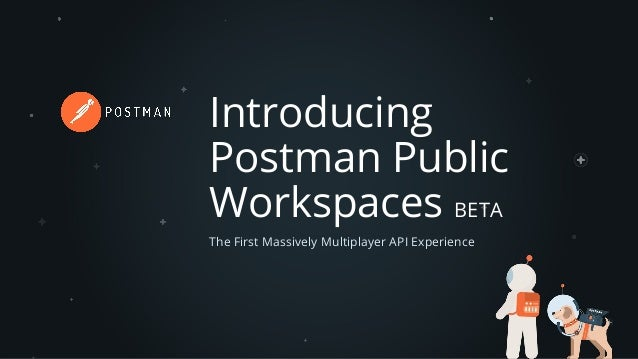 Introducing Postman Public Workspaces BETA The First Massively Multiplayer API Experience