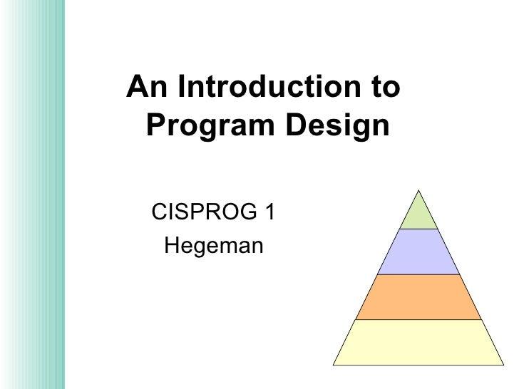An Introduction to  Program Design CISPROG 1 Hegeman