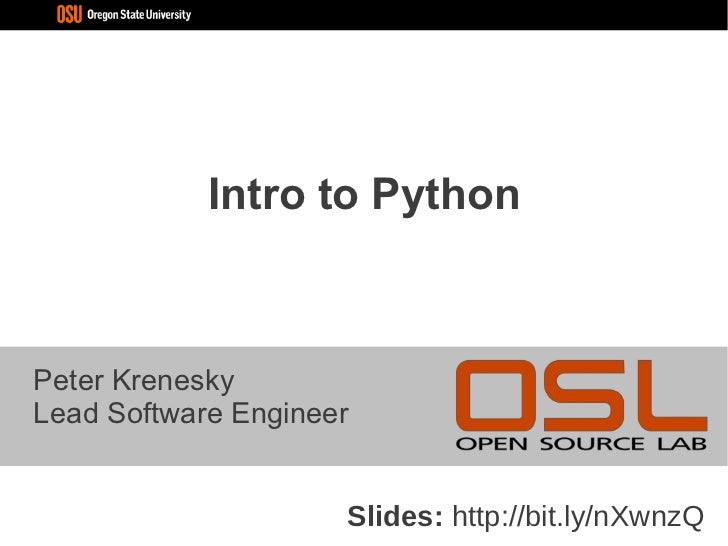 Intro to PythonPeter KreneskyLead Software Engineer                     Slides: http://bit.ly/nXwnzQ