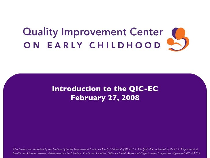 This product was developed by the National Quality Improvement Center on Early Childhood (QIC‐EC). The QIC‐EC is funded by...