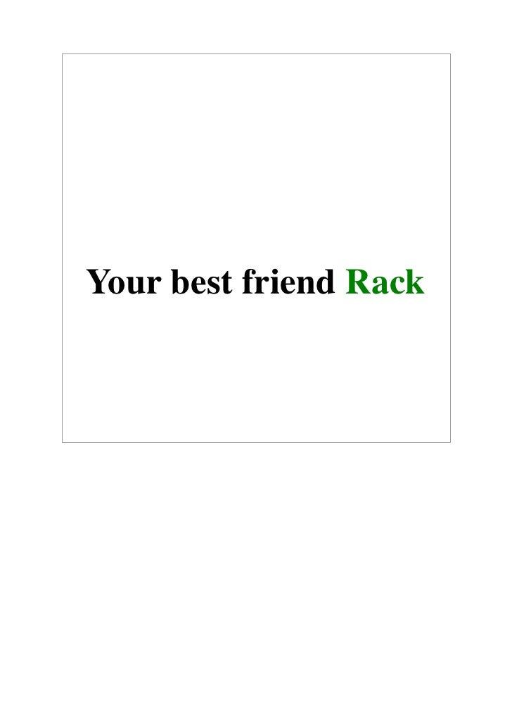 Your best friend Rack