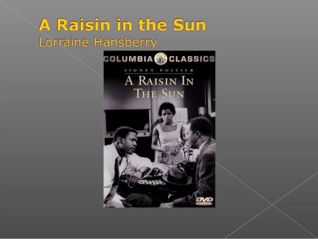 the concept of the american dream in a raisin in the sun a play by lorraine hansberry