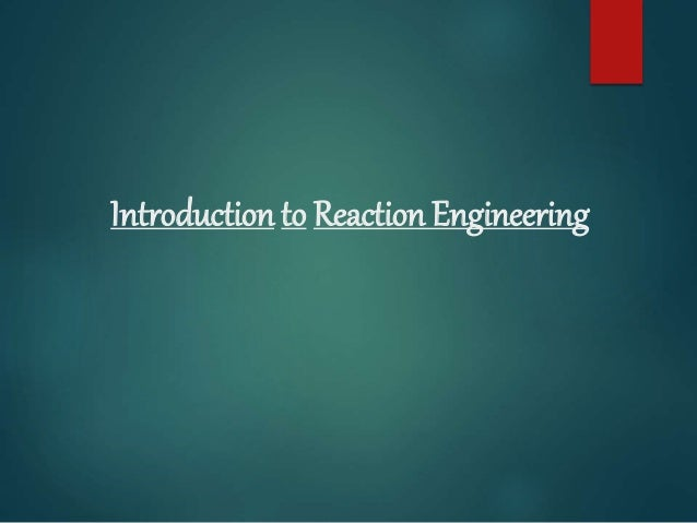 Introduction to Reaction Engineering