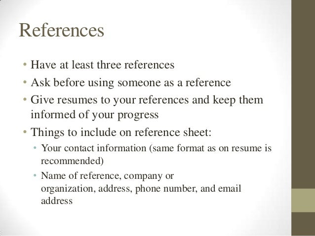 Intro to resume and cover letter writing references have at least three references ask before using someone expocarfo