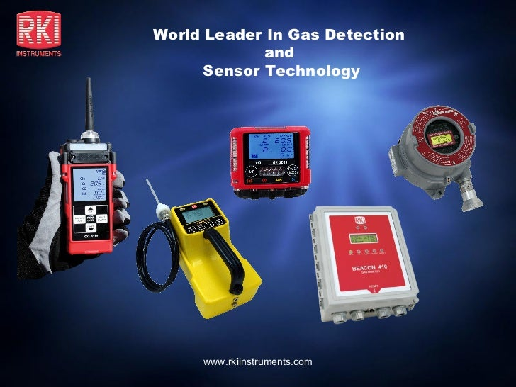 World Leader In Gas Detection             and      Sensor Technology     www.rkiinstruments.com
