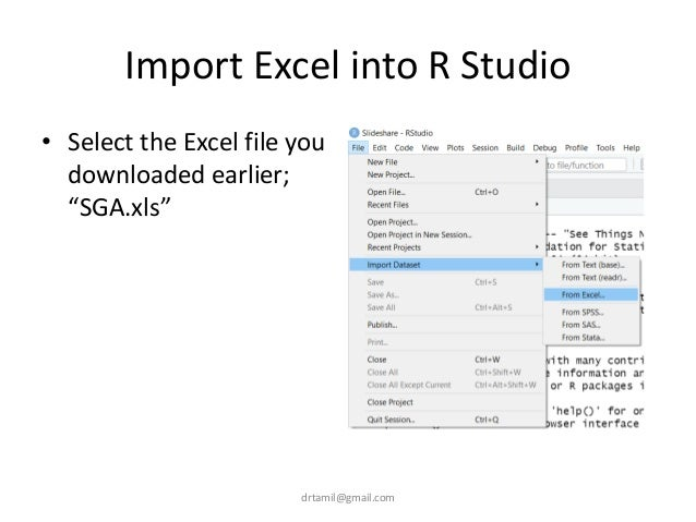 """Import Excel into R Studio • Select the Excel file you downloaded earlier; """"SGA.xls"""" drtamil@gmail.com"""