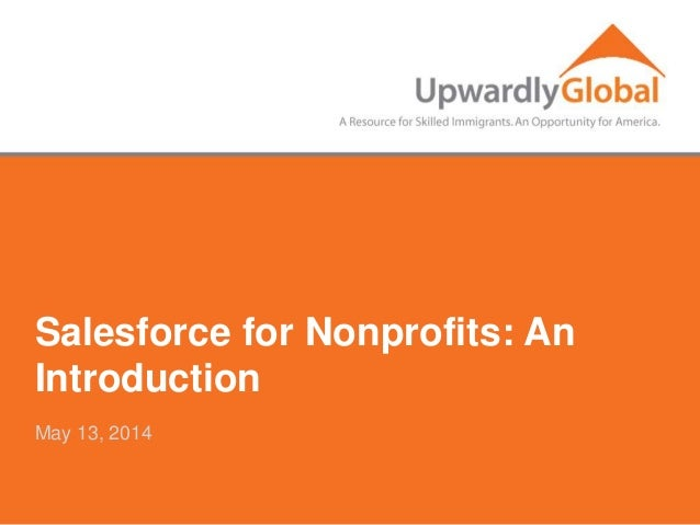Salesforce for Nonprofits: An Introduction May 13, 2014