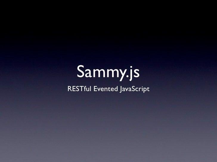 Sammy.js RESTful Evented JavaScript