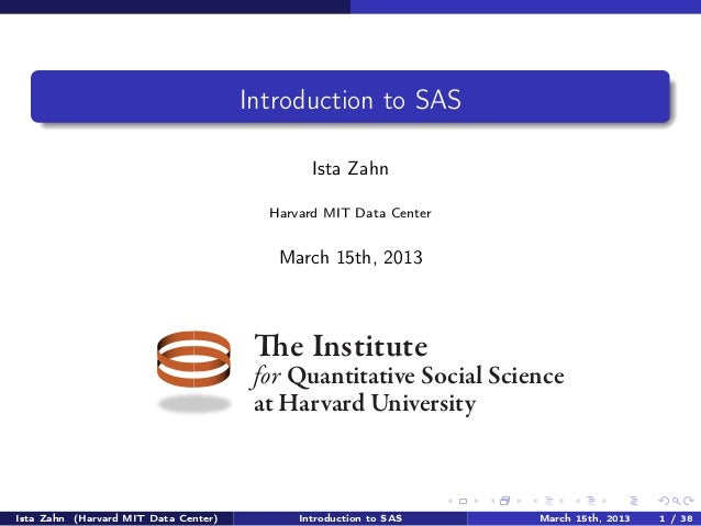 Introduction to SAS                                              Ista Zahn                                        Harvard ...