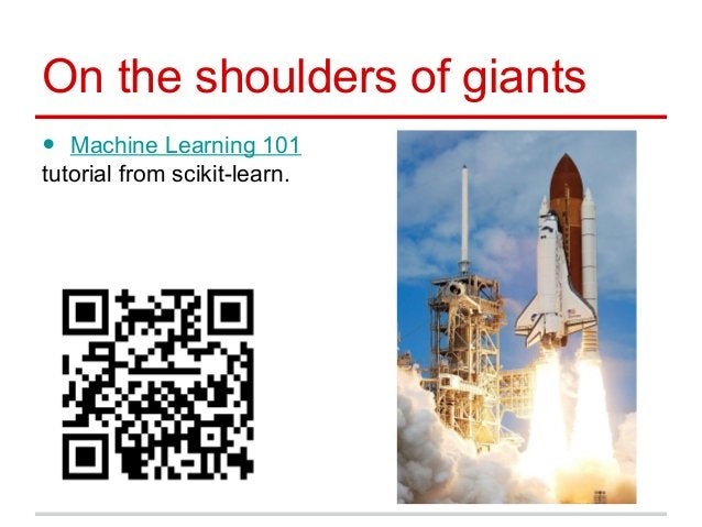 On the shoulders of giants • Machine Learning 101 tutorial from scikit-learn.