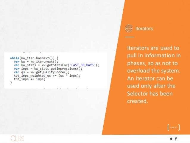 Iterators PAGE 13 Iterators are used to pull in information in phases, so as not to overload the system. An Iterator can b...