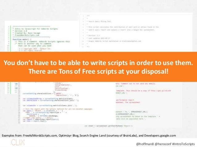 @hoffman8 @heroconf #IntroToScripts You don't have to be able to write scripts in order to use them. There are Tons of Fre...