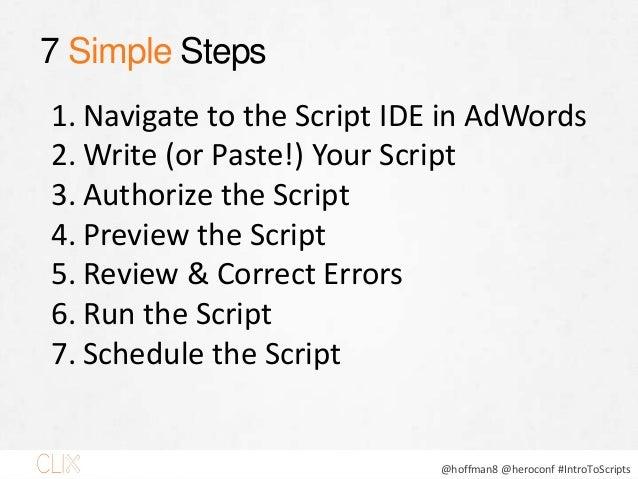@hoffman8 @heroconf #IntroToScripts Script IDE PAGE 25