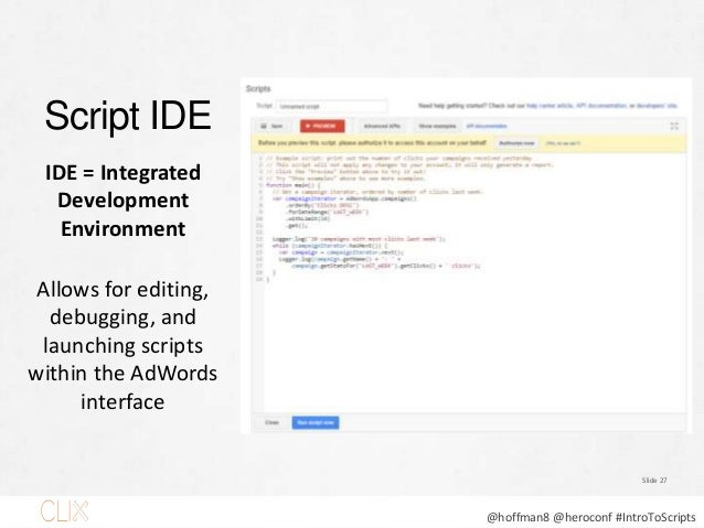 @hoffman8 @heroconf #IntroToScripts Write (or Paste) the Script PAGE 28 Script shared by Frederick Vallaeys, Optimyzr