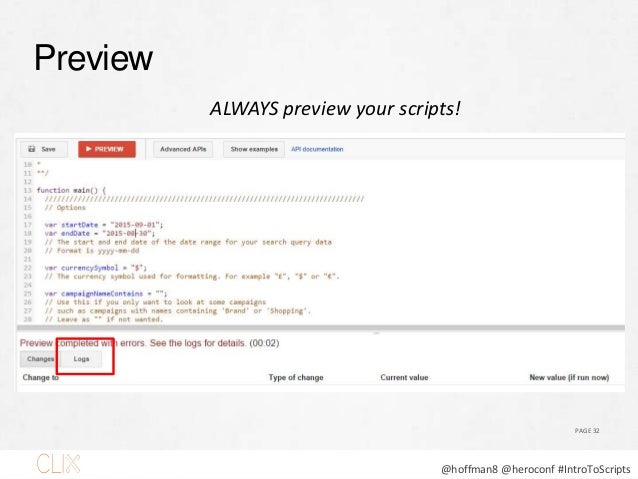 @hoffman8 @heroconf #IntroToScripts Check & Resolve Errors PAGE 33 The log will show you where errors occur, so that you c...