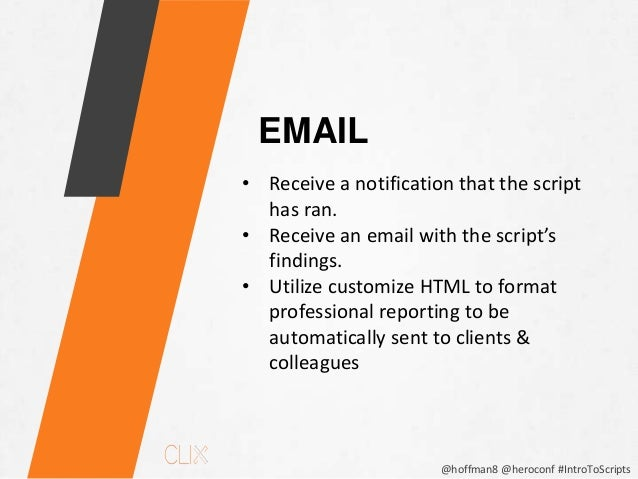 @hoffman8 @heroconf #IntroToScripts URL FETCHING Make use of external data feeds: • Pull in password-protected feeds from ...