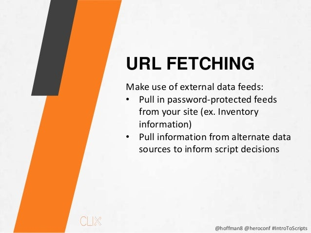 @hoffman8 @heroconf #IntroToScripts JDBC • Can connect your script to external JDBC-compliant databases such as: • Google ...
