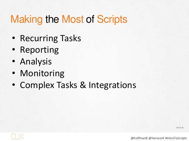 """@hoffman8 @heroconf #IntroToScripts When to Automate PAGE 47 """"…if you do something 2-3 times by hand, the next time should..."""