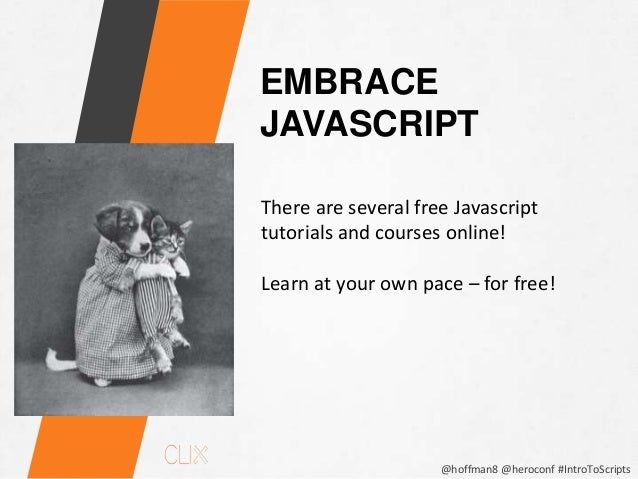 @hoffman8 @heroconf #IntroToScripts PRACTICE WITH FREE CODE Use free scripts and practice making tweaks to them until you ...