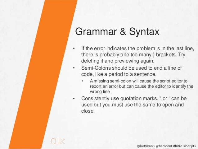 """@hoffman8 @heroconf #IntroToScripts • Make sure that you clear out the IDE, if necessary. • Common error message: """"scripts..."""