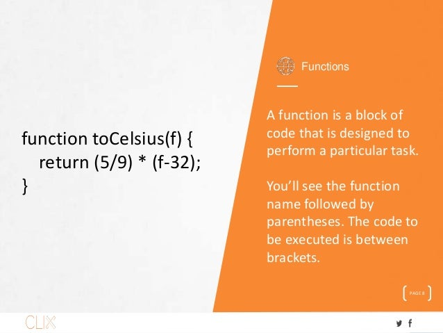 Functions PAGE 8 A function is a block of code that is designed to perform a particular task. You'll see the function name...