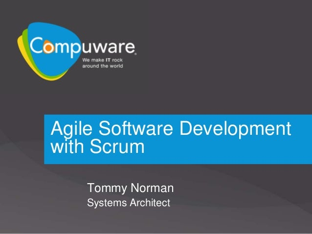 Agile Software Development with Scrum Tommy Norman Systems Architect