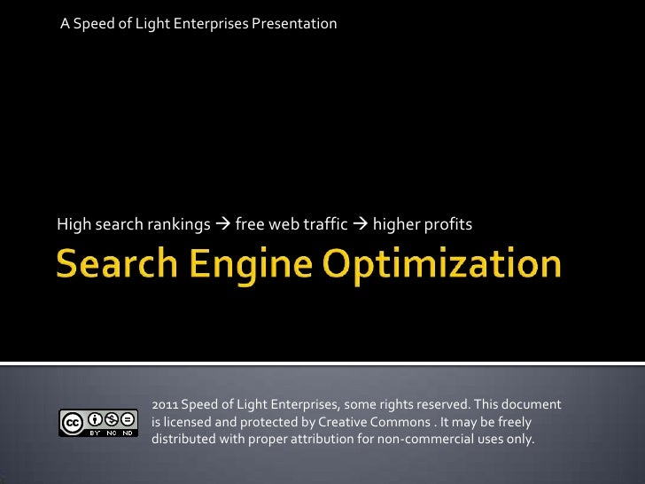 Search Engine Optimization<br />A Speed of Light Enterprises Presentation<br />High search rankings  free web traffic  h...