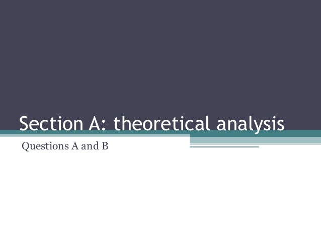 Section A: theoretical analysisQuestions A and B