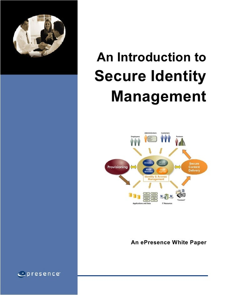An Introduction to Secure Identity   Management          An ePresence White Paper
