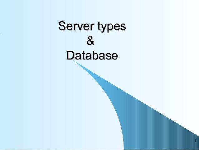 1 Server typesServer types && DatabaseDatabase
