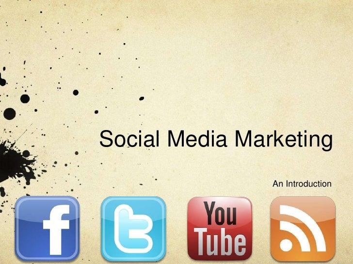 Social Media Marketing<br />An Introduction<br />