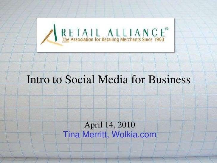 Intro to Social Media for Business<br />April 14, 2010<br />Tina Merritt, Wolkia.com<br />
