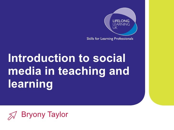 Introduction to social media in teaching and learning Bryony Taylor