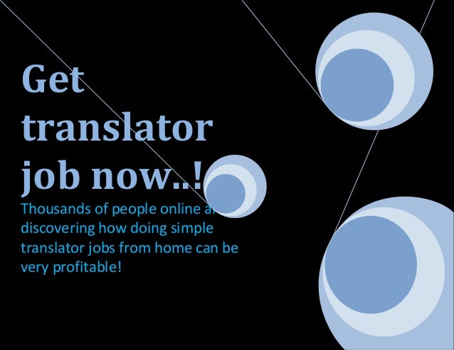Get translator job now..! Thousands of people online are discovering how doing simple translator jobs from home can be ver...