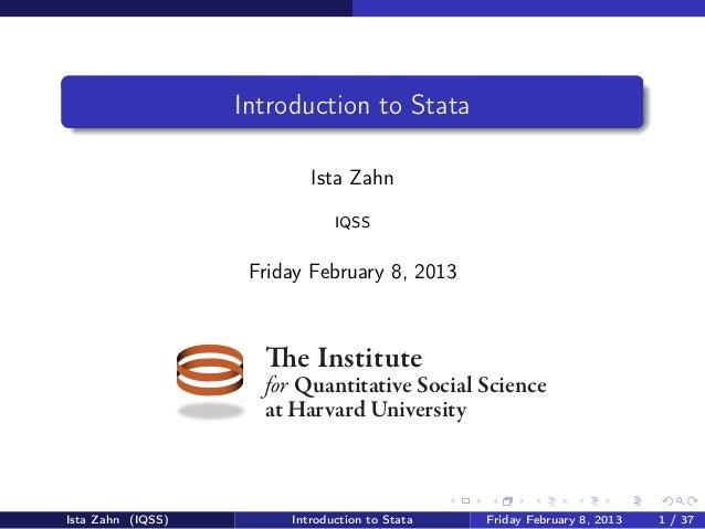 Introduction to Stata                           Ista Zahn                               IQSS                    Friday Feb...