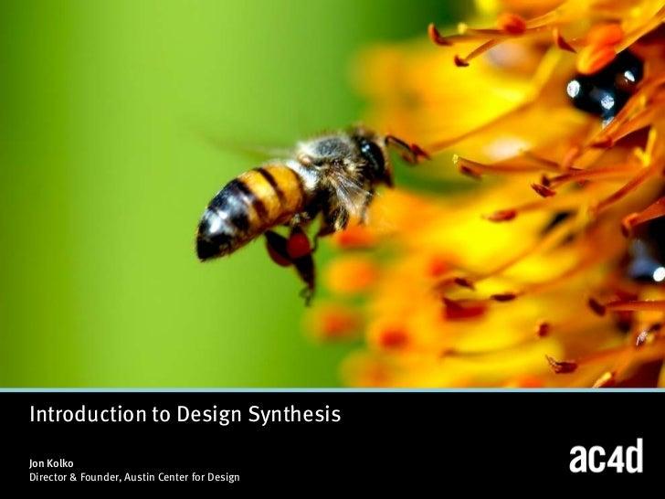 Introduction to Design SynthesisJon KolkoDirector & Founder, Austin Center for Design