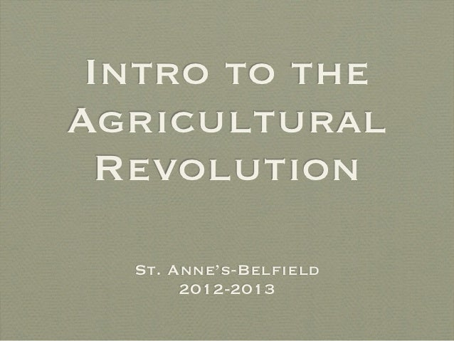 Intro to theAgricultural  Revolution  St. Anne's-Belfield       2012-2013