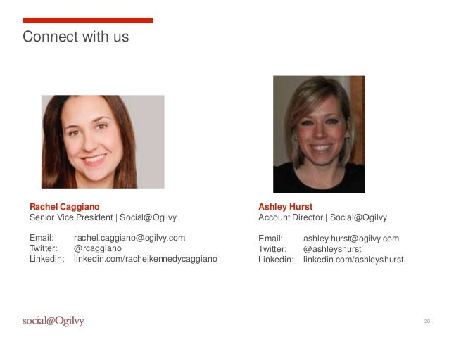 Connect with usRachel Caggiano                                  Ashley HurstSenior Vice President | Social@Ogilvy         ...